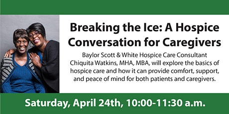 Breaking the Ice: A  Hospice Conversation for Caregivers tickets