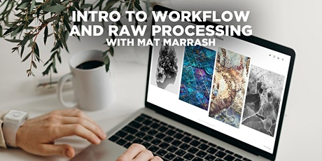 Intro to Workflow and RAW Processing w/ Mat Marrash (Online) tickets
