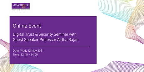 Digital Trust & Security Seminar with Guest Speaker Professor Ajitha Rajan tickets
