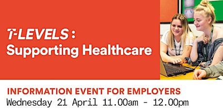 T Levels  Employer Information Event - Supporting Healthcare tickets