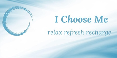 I Choose Me - relax  refresh  recharge tickets