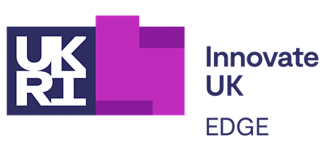 Top Tips for Innovate UK Edge Funding - Friday 23rd April: 2:00 - 3:30PM tickets