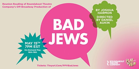 Play-PerView: Bad Jews (Off-Broadway Reunion Reading) tickets