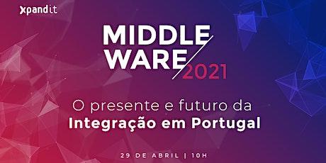 Evento Middleware 2021: O presente e futuro da Integração em Portugal bilhetes