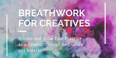 Ground and Grow Your Creative Practice through Breath tickets