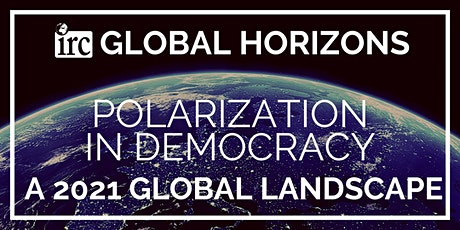 Global Horizons - Polarization in Democracy: A 2021 Global Landscape tickets
