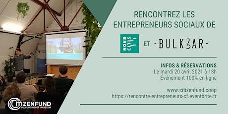 Rencontre d'entrepreneurs sociaux : Bulkbar & Novacitis billets