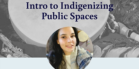 Intro to Indigenizing Public Spaces tickets