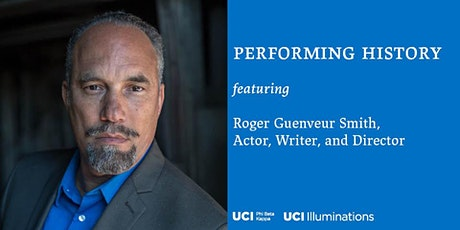 Performing History with Actor, Writer and Director Roger Guenveur Smith tickets