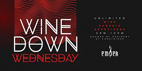 Wine Down Wednesdays at Ember | Unlimited Wine, Sangria & More tickets