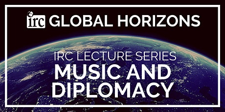 Global Horizons - Music and Diplomacy tickets