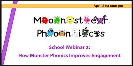 School Webinar 2: How Monster Phonics Improves Engagement tickets