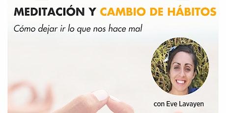 """""""Meditación y Cambio de Hábitos"""" boletos"""