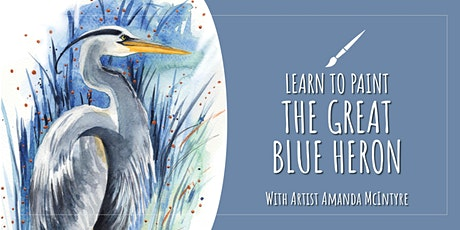 Learn to Paint: The Great Blue Heron with Artist Amanda McIntyre tickets