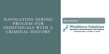 Navigating Hiring Process for Individuals with a Criminal History tickets