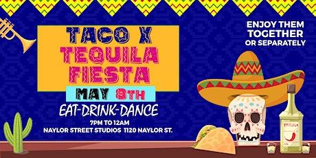 Taco X Tequila Fiesta tickets