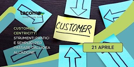 [WORKSHOP] Customer Centricity: Strumenti pratici e semplici. biglietti
