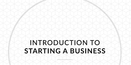 Introduction to starting a business  workshop tickets