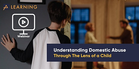 Understanding Domestic Abuse - Through The Lens of a Child tickets