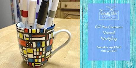 Oil Pen Ceramics Virtual Workshop tickets