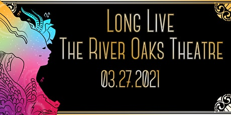 LONG LIVE THE RIVER OAKS THEATRE tickets
