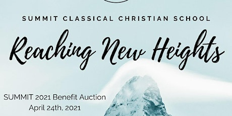 Summit Classical Christian School - 2021 Spring Benefit & Auction tickets