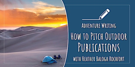 Adventure Writing 101: Pitching Outdoor Publications tickets