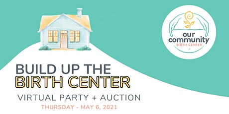 Build Up The Birth Center: Virtual Party + Auction tickets