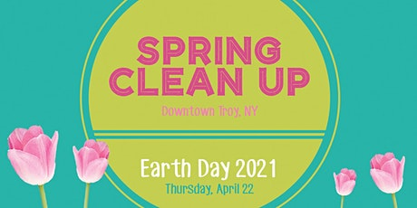 Earth Day 2021 Spring Clean Up | Downtown Troy tickets