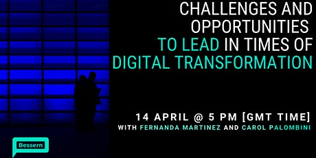 Challenges and Opportunities to lead in times of Digital Transformation tickets