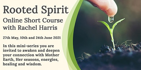 Rooted Spirit: Online Short Course with Priestess Rachel Harris tickets