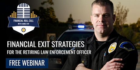 Financial Exit Strategies for the Retiring Law Enforcement Officer tickets