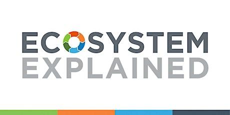 Ecosystem Explained: Entrepreneurship/ Small Business tickets