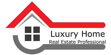 Luxury Home Real Estate Professional Designation -  6 Hours - Zoom tickets