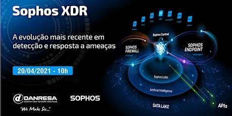 Sophos XDR, A Evolução Mais Recente Em Detecção e Resposta a Ameaças ingressos