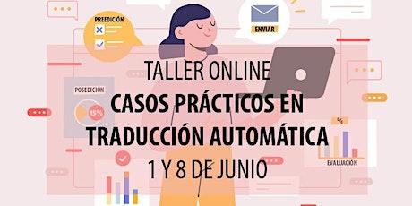 """TALLER """"CASOS PRÁCTICOS EN TRADUCCIÓN AUTOMÁTICA"""" entradas"""
