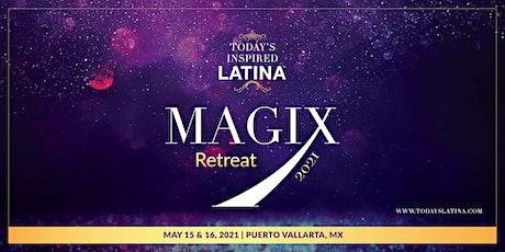MAGIX 2021: Today's Inspired Latina Retreat tickets