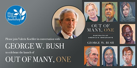 George W. Bush | Out of Many, One tickets