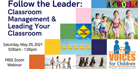 Follow the Leader: Classroom Management &  Leading Your Classroom tickets