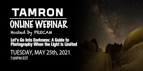 Go Into Darkness: A Guide to Photography When Light is Limited - By Tamron tickets
