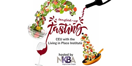 A Tangled Up Tasting - Living in Place CEU tickets