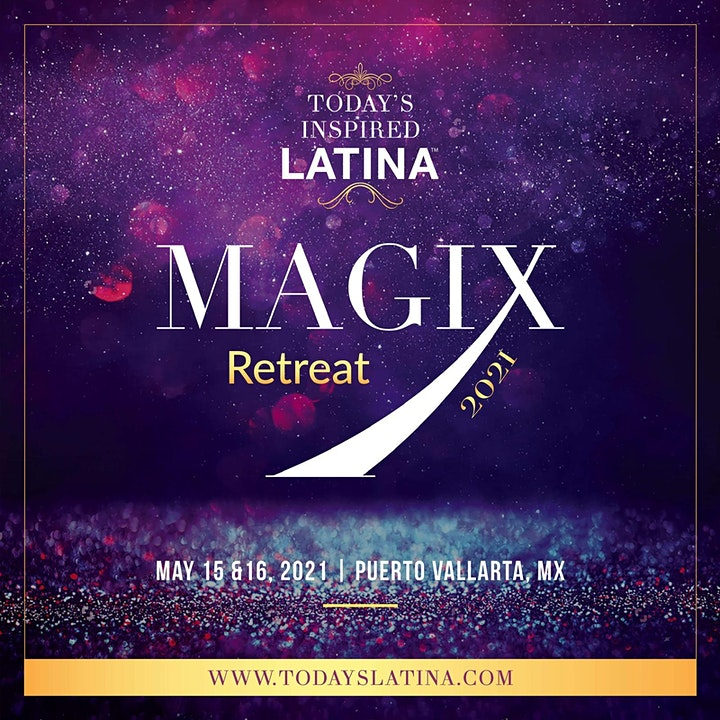 MAGIX 2021: Today's Inspired Latina Retreat image
