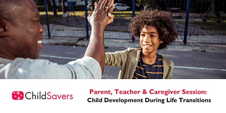 Caregiver Session: Understanding Child Development During Life Transitions tickets