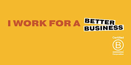 B Engaged: Learn what it means to work for a B Corp tickets