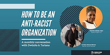 How to Be an Anti-Racist Organization Series with Dwinita & Tariana tickets