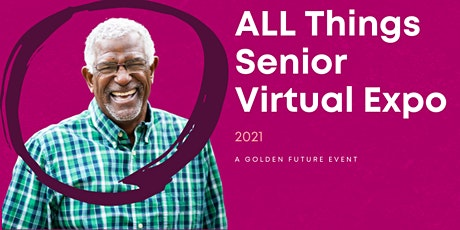 ALL Things Senior Virtual Expo ... Southern California Edition tickets
