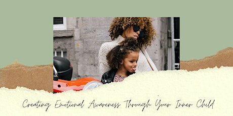 Creating Emotional Awareness Through Your Inner Child Virtual Workshop tickets