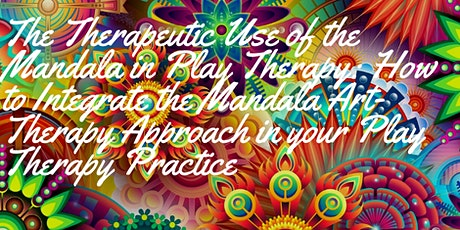 The Therapeutic Use of the Mandala in Play Therapy tickets