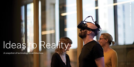 Ideas to Reality - A Snapshot of Technology in Architecture (Wellington) tickets