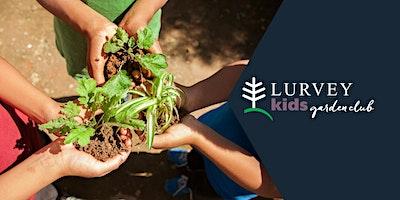 KIDS GARDEN CLUB: How Does Your Garden Grow?